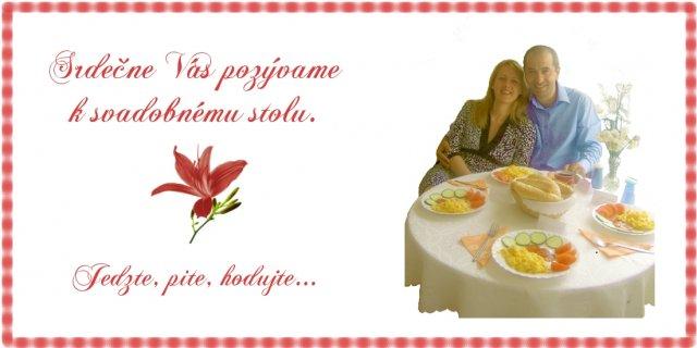 Jojka a Alexík-16.8.2008 - pozvanie k stolu, taktiež samovýroba...
